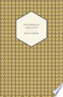 Read Online Five Weeks in a Balloon - A Voyage of Exploration and Discovery in Central Africa For Free