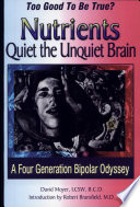 Too Good To Be True? Nutrients Quiet The Unquiet Brain