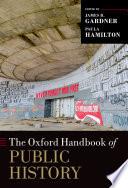The Oxford Handbook of Public History Book