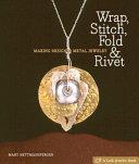 Wrap  Stitch  Fold   Rivet