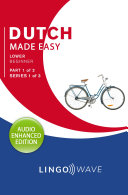 Dutch Made Easy - Lower beginner - Part 1 of 2 - Series 1 of 3