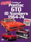 Catalog of Pontiac GTO ID Numbers  1964 74