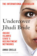 Undercover Jihadi Bride Inside Islamic State S Recruitment Networks Book PDF
