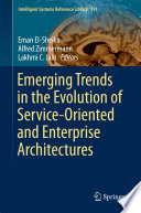 Emerging Trends in the Evolution of Service Oriented and Enterprise Architectures