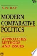 """""""MODERN COMPARATIVE POLITICS: APPROACHES, METHODS AND ISSUES"""" by SAMIRENDRA N. RAY"""