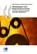 OECD Reviews of Regional Innovation Globalisation and Regional Economies Can OECD Regions Compete in Global Industries