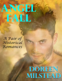 Angel Fall: A Pair of Historical Romances