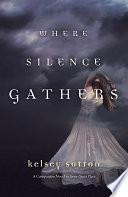 Where Silence Gathers Book PDF