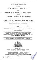 Detailed Annual Report Of The Registrar General For Ireland Containing A General Abstract Of The Numbers Of Marriages Births And Deaths Registered In Ireland