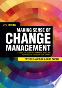 """Making Sense of Change Management: A Complete Guide to the Models, Tools and Techniques of Organizational Change"" by Esther Cameron, Mike Green"