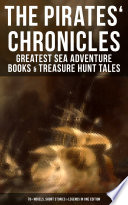 The Pirates  Chronicles  Greatest Sea Adventure Books   Treasure Hunt Tales  70  Novels  Short Stories   Legends in One Edition