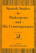 Spanish Studies in Shakespeare and His Contemporaries