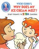 Vicki Cobb's Why Does My Ice Cream Melt?