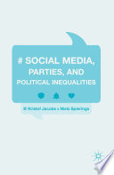 Social Media  Parties  and Political Inequalities