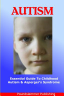 Childhood Autism and Asperger s Syndrome