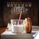 """""""Bouchon Bakery"""" by Thomas Keller, Sebastien Rouxel"""