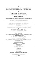 Pdf An Ecclesiastical History of Great Britain, chiefly of England: from the first planting of Christianity, to the end of the reign of King Charles the Second. With a brief account of the affairs of religion in Ireland, etc. With