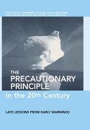 The Precautionary Principle in the 20th Century [Pdf/ePub] eBook