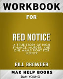 Workbook for Red Notice  A True Story of High Finance  Murder  and One Man s Fight for Justice  Max Help Books  Book PDF