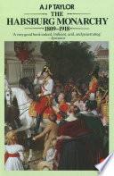 The Habsburg Monarchy 1809 1918 Book