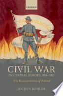 Civil War in Central Europe  1918 1921