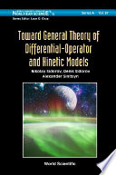 Toward General Theory Of Differential operator And Kinetic Models