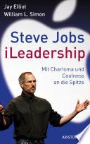 Steve Jobs - iLeadership  : Mit Charisma und Coolness an die Spitze