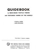 Guidebook To Man Made Textile Fibers And Textured Yarns Of The World Book PDF