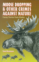 Moose Dropping and Other Crimes Against Nature