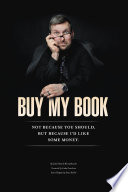 Buy My Book  Not Because You Should  But Because I d Like Some Money