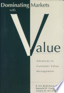 Dominating Markets With Value Advances In Customer Value Management