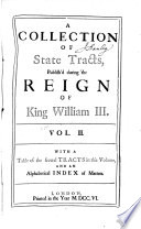 A Collection of State Tracts  Publish d on Occasion of the Late Revolution in 1688  and During the Reign of King William III  Book PDF
