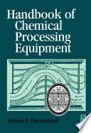 Handbook of Chemical Processing Equipment Book
