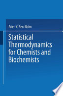 Statistical Thermodynamics for Chemists and Biochemists