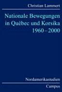 Nationale Bewegungen in Québec und Korsika 1960 - 2000