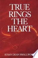 True rings the heart