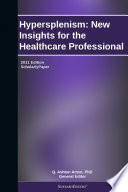 Hypersplenism  New Insights for the Healthcare Professional  2011 Edition