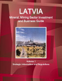 Latvia Mineral   Mining Sector Investment and Business Guide