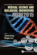 Computer Science and Engineering Technology (CSET2015), Medical Science and Biological Engineering (MSBE2015)