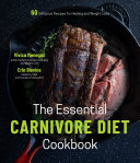 The Essential Carnivore Diet Cookbook
