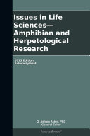 Issues in Life Sciences   Amphibian and Herpetological Research  2013 Edition