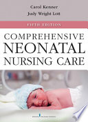 """Comprehensive Neonatal Nursing Care: Fifth Edition"" by Carole Kenner, PhD, NNP, FAAN, Judy Wright Lott, DSN, RN, BC-NNP, FAAN"