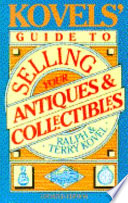 Kovels' Guide to Selling Your Antiques and Collectibles
