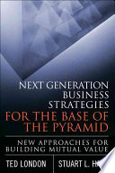 Next Generation Business Strategies for the Base of the Pyramid