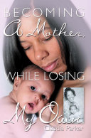 Pdf Becoming a Mother, While Losing My Own