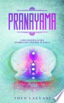 Pranayama  A Beginner s Guide to Breath Control in Yoga