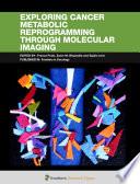 Exploring Cancer Metabolic Reprogramming Through Molecular Imaging Book PDF