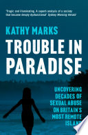 Trouble in Paradise  Uncovering the Dark Secrets of Britain   s Most Remote Island  Text only