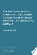 The Biological and Social Analyses of a Mississippian Cemetery from Southeast Missouri