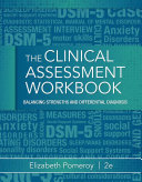 Clinical Assessment Workbook  Balancing Strengths and Differential Diagnosis